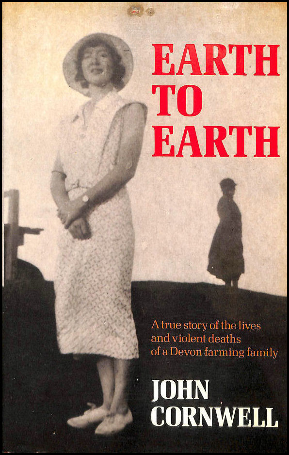 Image for Earth to Earth: True Story of the Lives and Violent Deaths of a Devon Farming Family