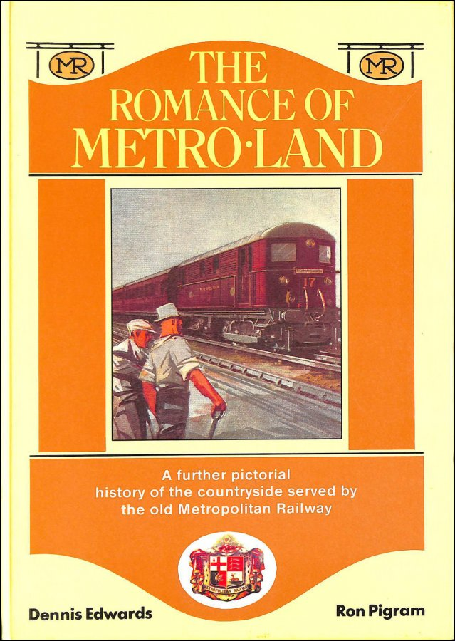 Image for Romance of Metro-land: Further Pictorial History of the Countryside Served by the Old Metropolitan Railway
