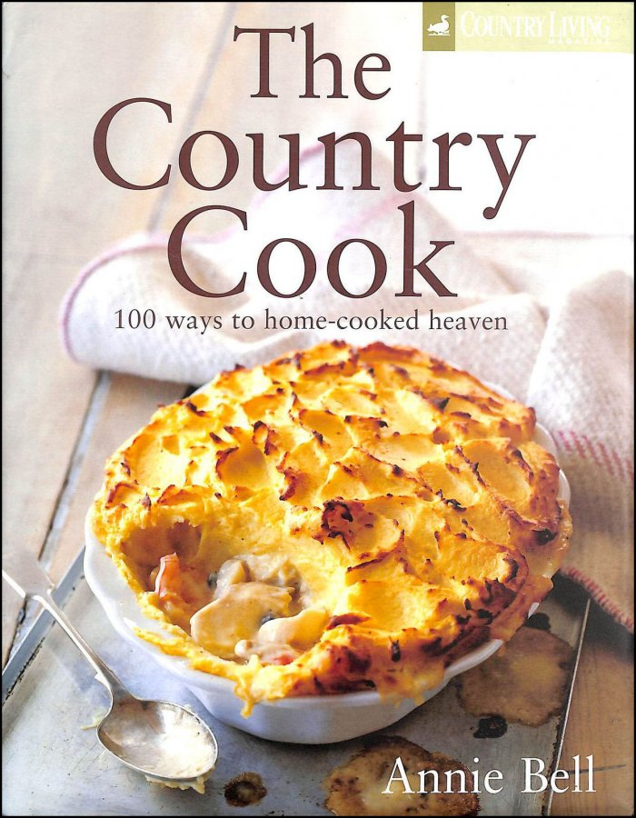 Image for The Country Cook: Over 85 Ways to Home-cooked Heaven