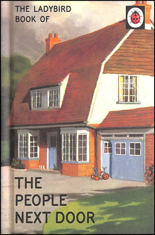 Image for The Ladybird Book of the People Next Door (Ladybirds for Grown-Ups)
