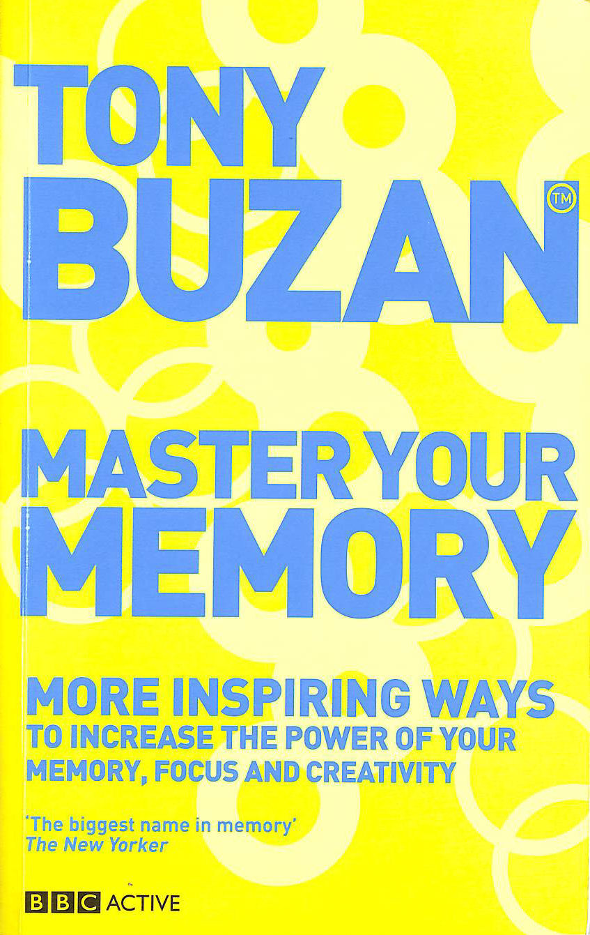 Image for Master Your Memory (new edition): More Inspiring Ways to Increase the Power of Your Memory, Focus and Creativity (Mind Set)