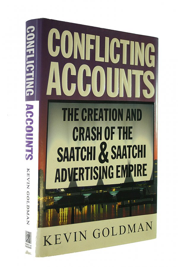 Image for Conflicting Accounts: How Corporate Greed and Mismanagement Led to the Crash of Saatchi and Saatchi, the World's Largest Advertising Company