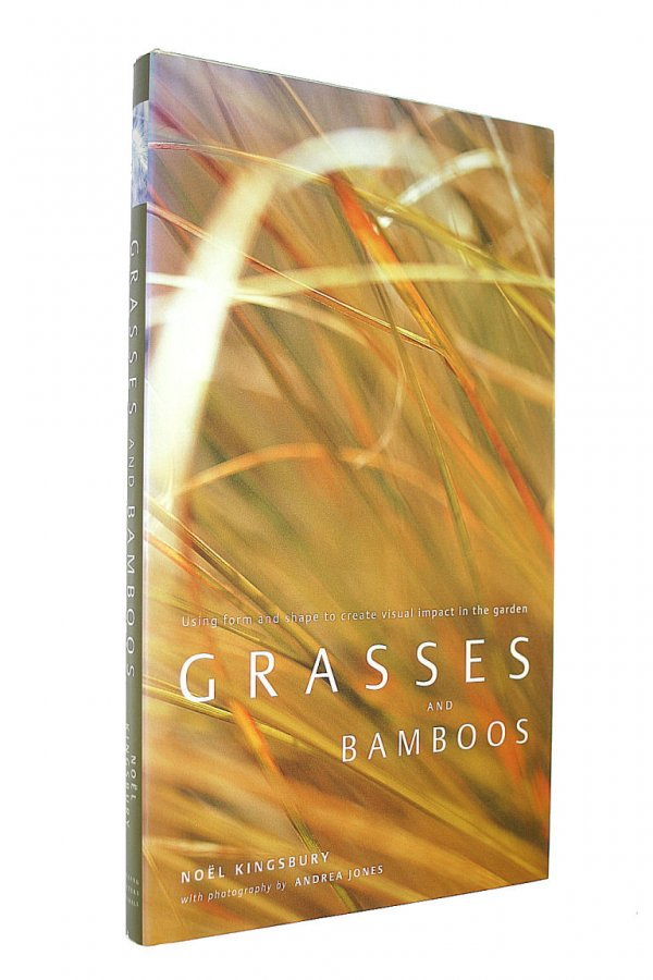 Image for Grasses and Bamboos: Using Form and Shape to Create Visual Impact in the Garden