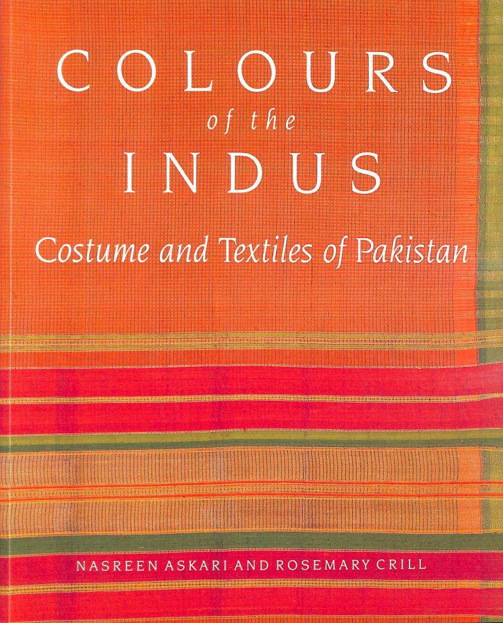 Image for Colours of the Indus: Costume and Textiles of Pakistan