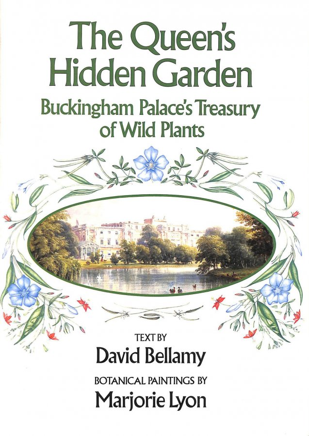 Image for Queen's Hidden Garden: Buckingham Palace's Treasury of Wild Plants