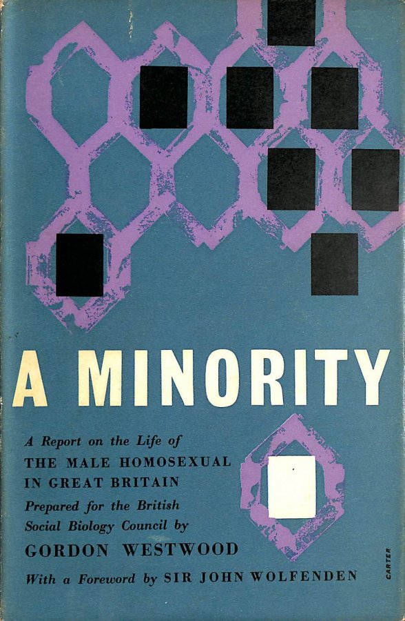 Image for A minority: A report on the life of the male homosexual in Great Britain