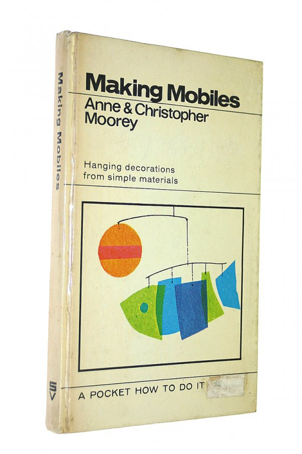 Image for Making Mobiles: Hanging Decorations from Simple Materials