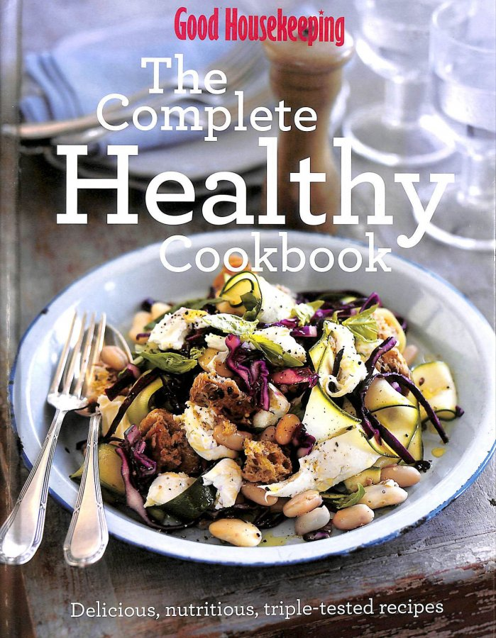 Image for The Complete Healthy Cookbook: Delicious, Nutritious, Triple-tested Recipes (Good Housekeeping)
