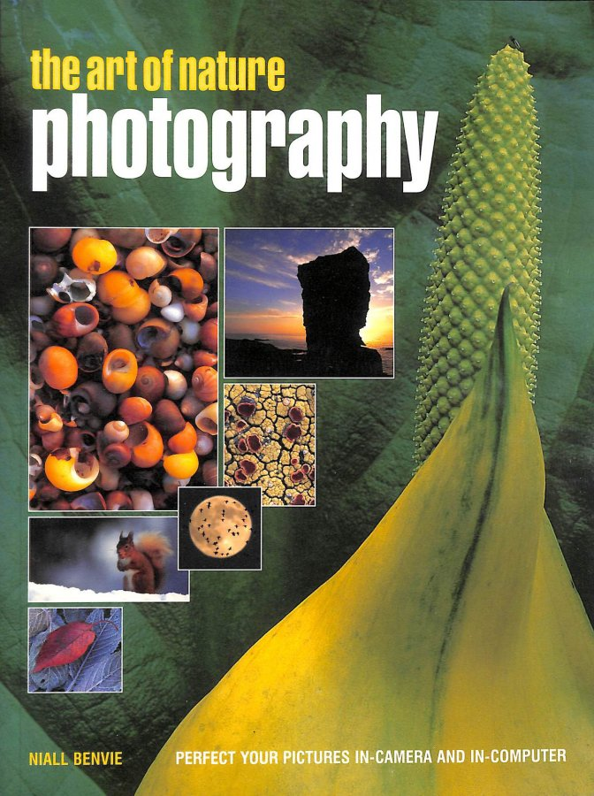 Image for The Art of Nature Photography: Perfect Your Pictures In-camera and In-computer