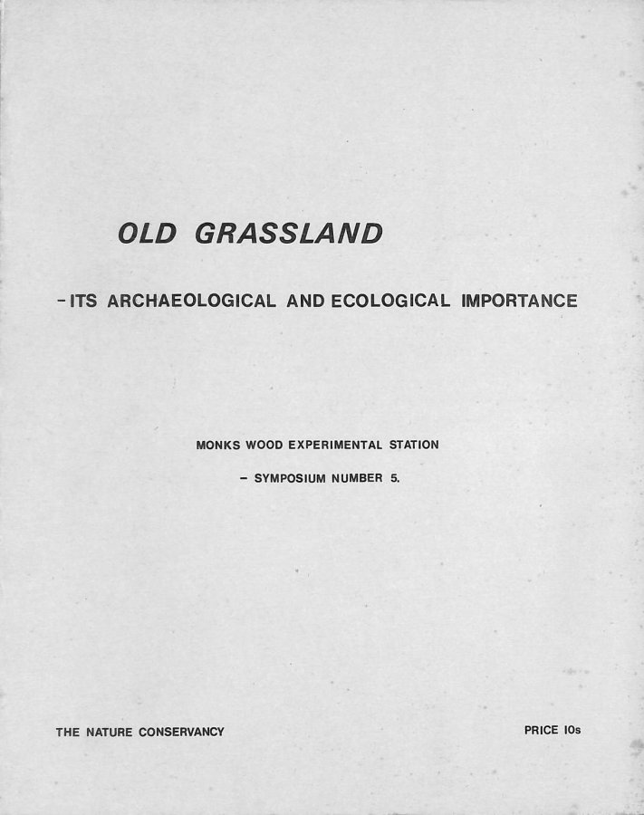 Image for Old Grassland: Its Archaeological and Ecological Importance: Monks Wood Experimental Station - Symposium #5