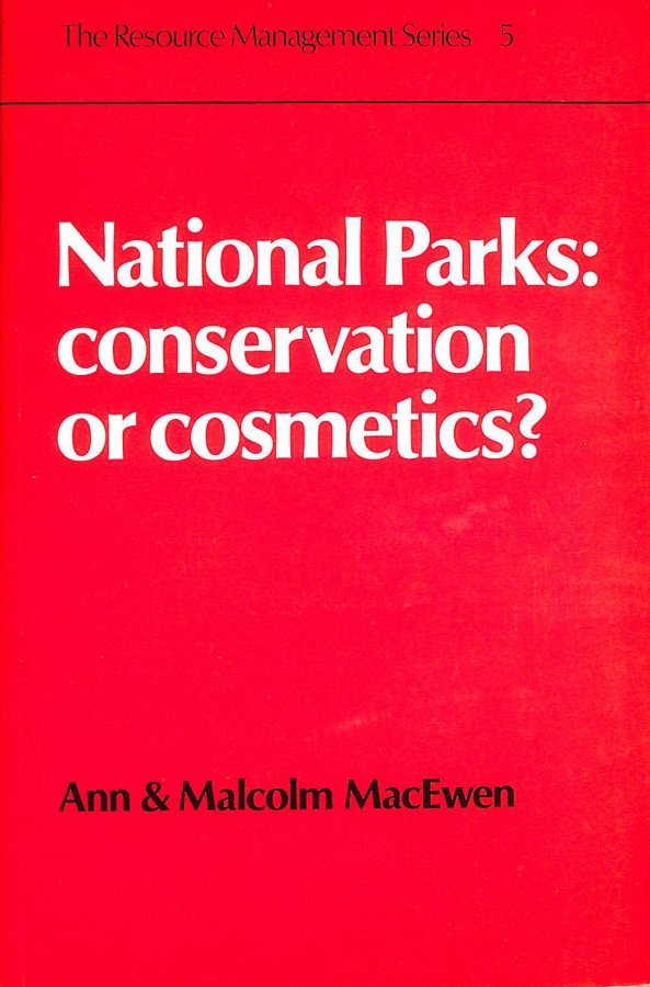 Image for National Parks: Conservation or Cosmetics? (The resource management series)