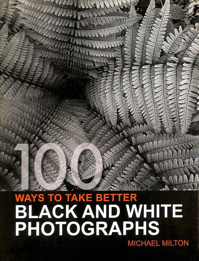 Image for 100 Ways to Take Better Black and White Photographs