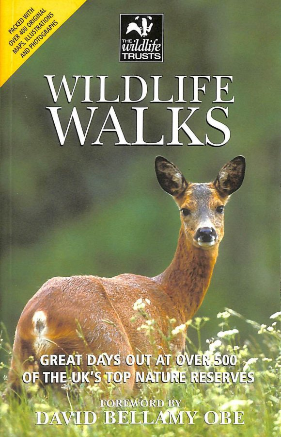 Image for Wildlife Walks: Great Days Out at Over 500 of the UK's Top Nature Reserves (Wildlife Trusts Guide)