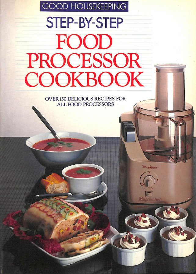 Image for Good Housekeeping Step by Step Food Processor Cookbook