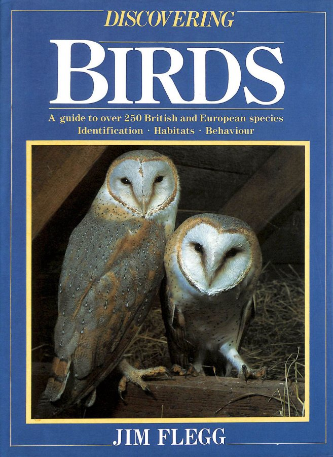 Image for Discovering birds: A guide to over 250 British and European species - identification - habitats - behaviour