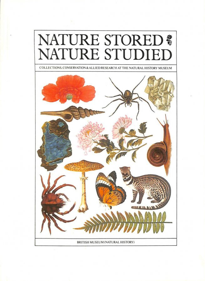 Image for Nature Stored, Nature Studied: Collections, Conservation and Allied Research at the Natural History Museum (Publication / British Museum)