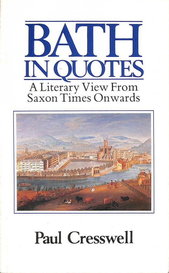 Image for Bath in Quotes: A Literary View from the Saxons Onwards