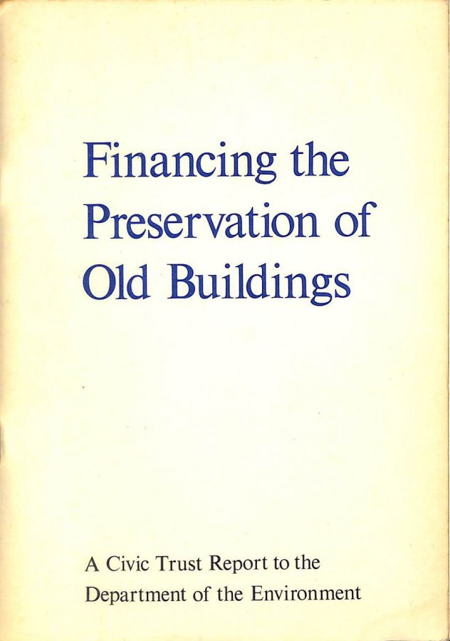 Image for Financing the Preservation of Old Buildings: Report to the Department of the Environment