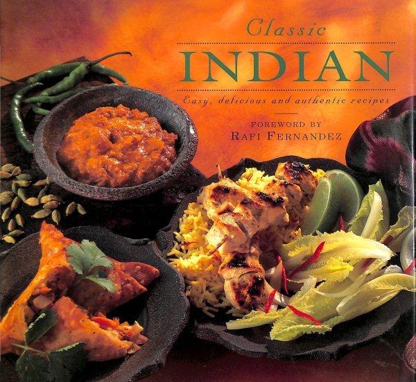 Image for Classic Indian: Easy, Delicious and Authentic Recipes