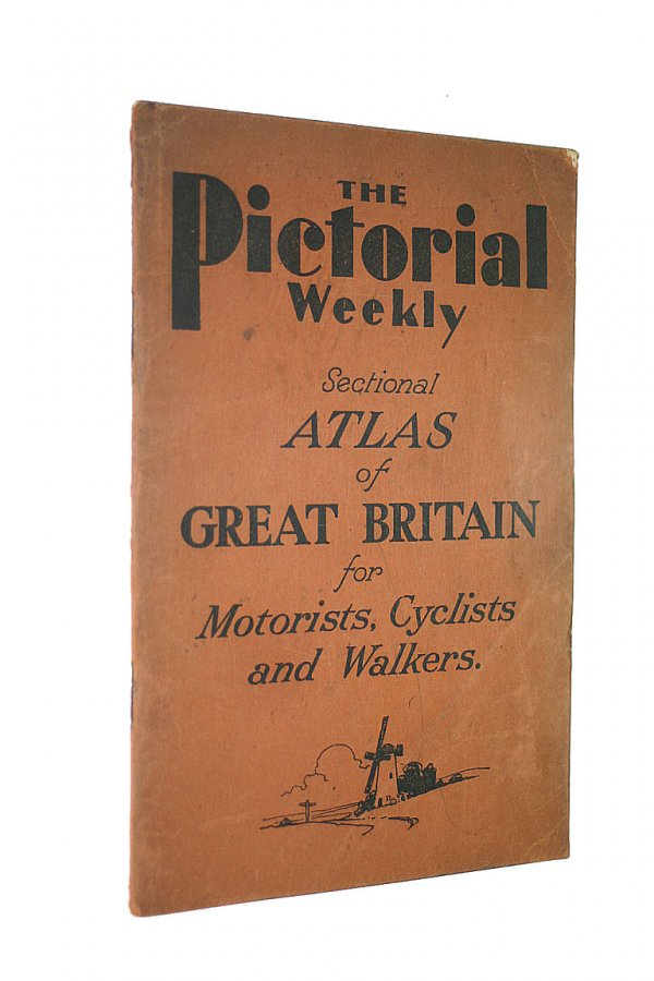 Image for The Pictorial Weekly - Sectional Atlas Of Great Britain For Motorists, Cyclists and Walkers