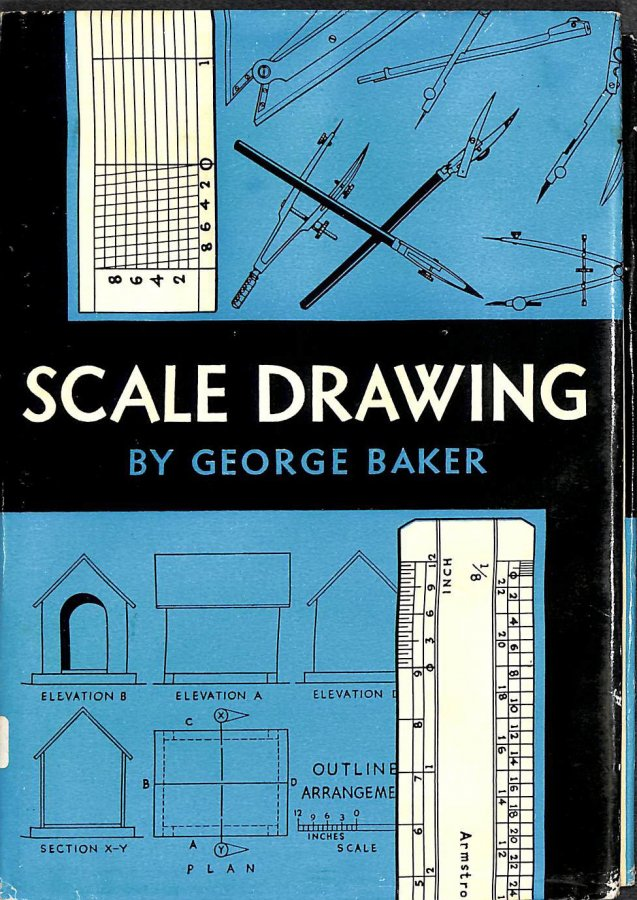 Image for Scale Drawing. An approach to draughtsmanship. Written and illustrated by G. Baker