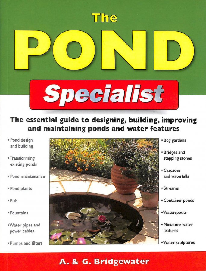 Image for The Pond Specialist: The Essential Guide to Designing, Building, Improving and Maintaining Ponds and Water Features (Specialist Series)