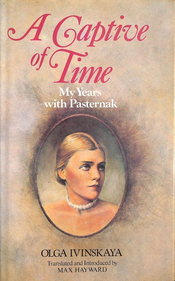 Image for A Captive of Time: My Years with Pasternak. The Memoirs of Olga Ivinskaya.