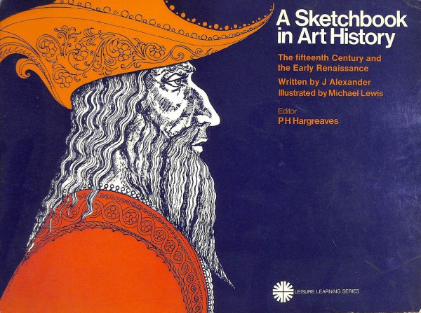 Image for A Sketchbook In Art History. The Fifteenth Century And Early Renaissance.