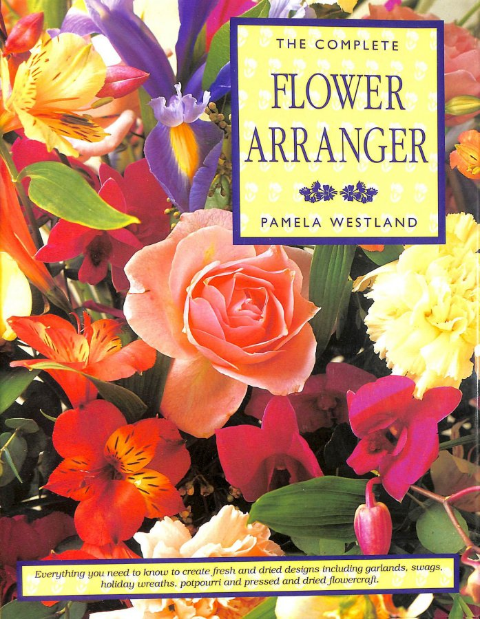 Image for The Complete Flower Arranger