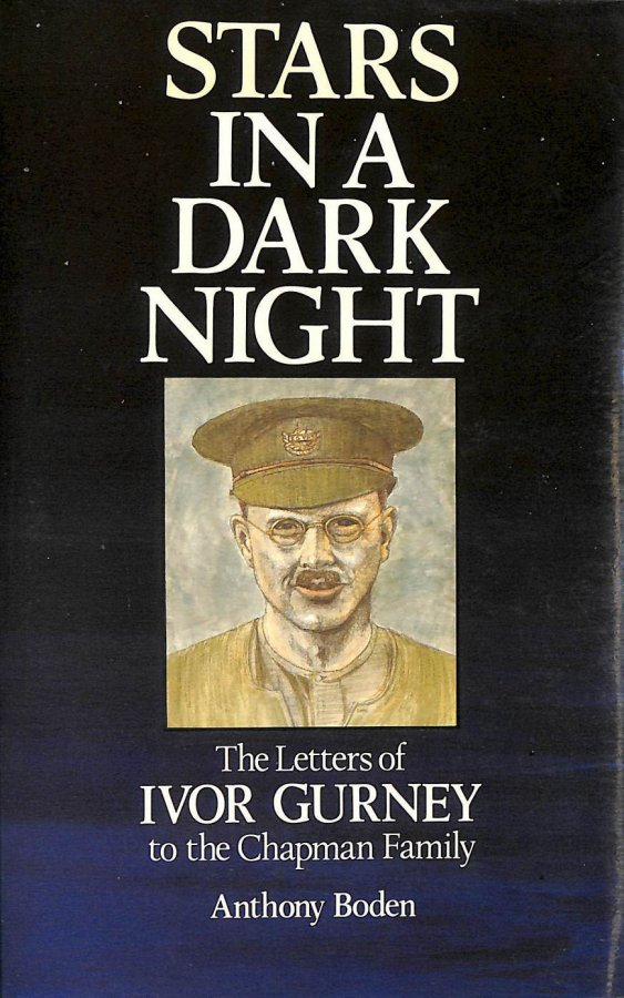 Image for Stars in a Dark Night: The Letters of Ivor Gurney to the Chapman Family