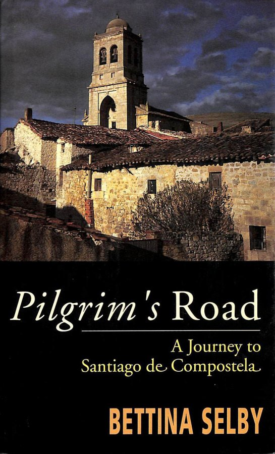 Image for Pilgrim's Road: Journey To Santiago: Journey to Santiago De Compostela