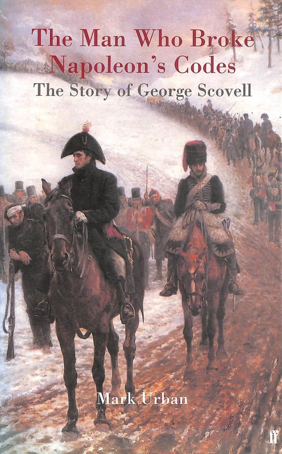 Image for The Man Who Broke Napoleon's Codes: The Story of George Scovell