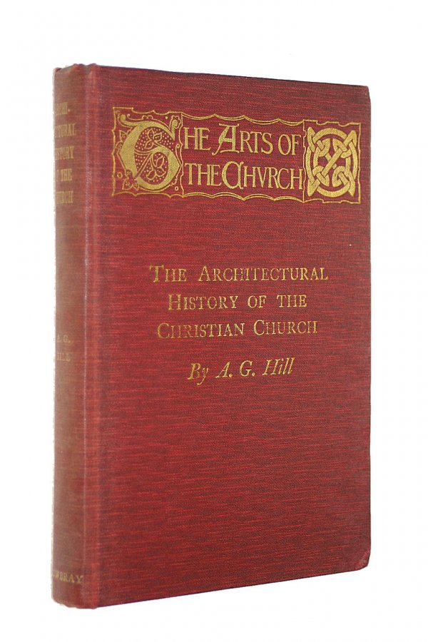Image for The Arts of the Church, The Archtectural History of the Christian Church.