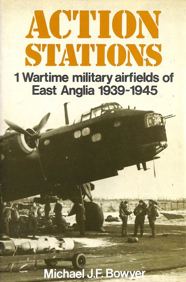Image for Action Stations 1: Wartime military airfields of East Anglia 1939-1945