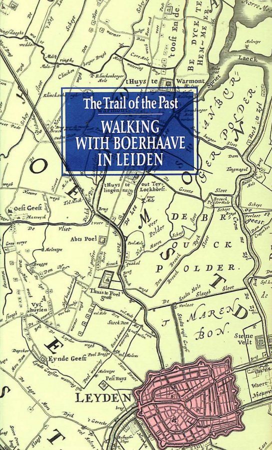 Image for Walking with Boerhaave in Leiden - The Trail of the Past