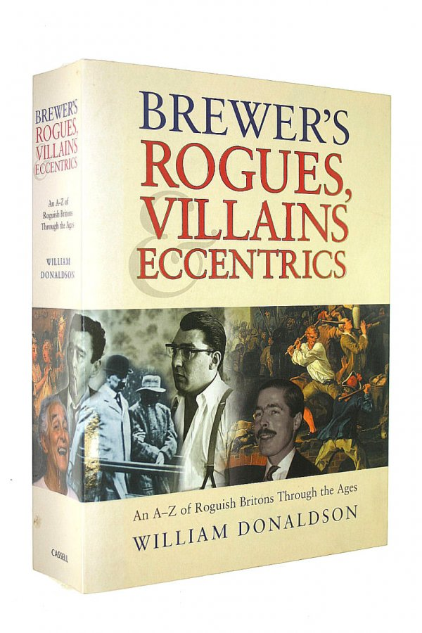 Image for Brewer's rogues, villains and eccentrics: an A-Z of roguish Britons through the ages