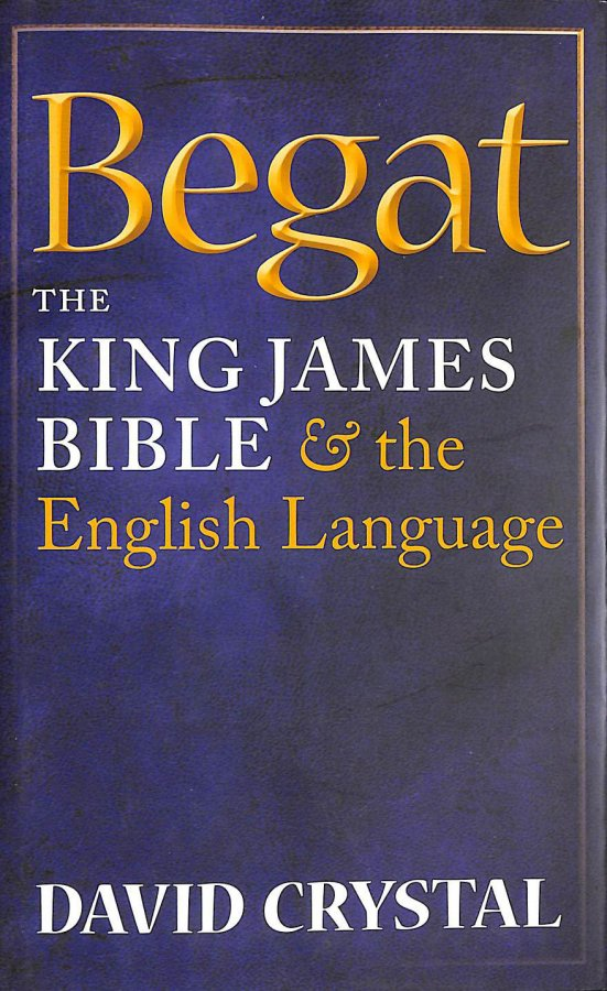 Image for Begat: The King James Bible and the English Language