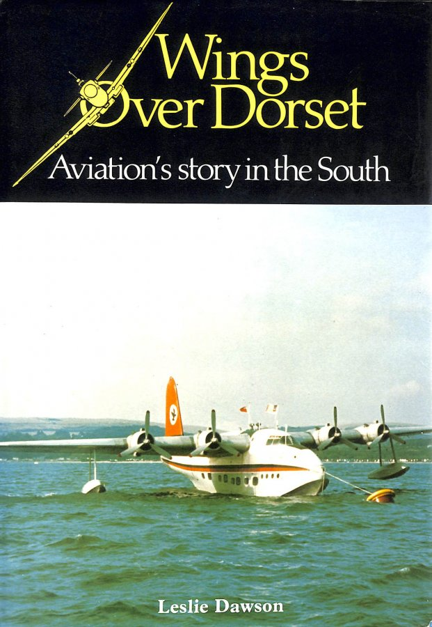 Image for Wings Over Dorset: Story of Aviation in the South