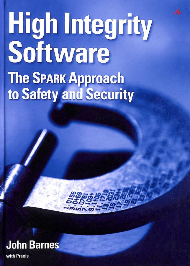 Image for High Integrity Software: The SPARK Approach to Safety and Security
