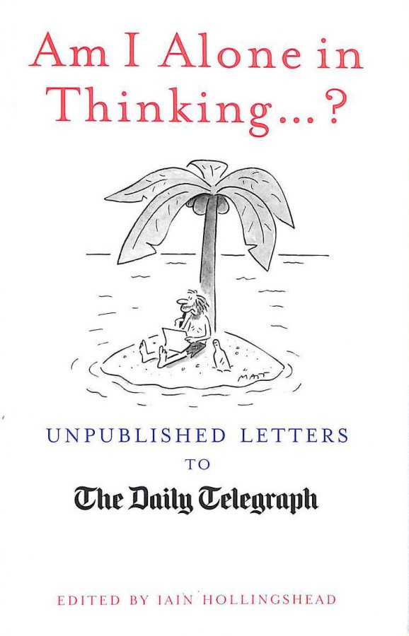 Image for Am I Alone in Thinking... ? Unpublished Letters to the Daily Telegraph