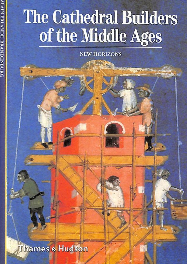Image for The Cathedral Builders of the Middle Ages (New Horizons)