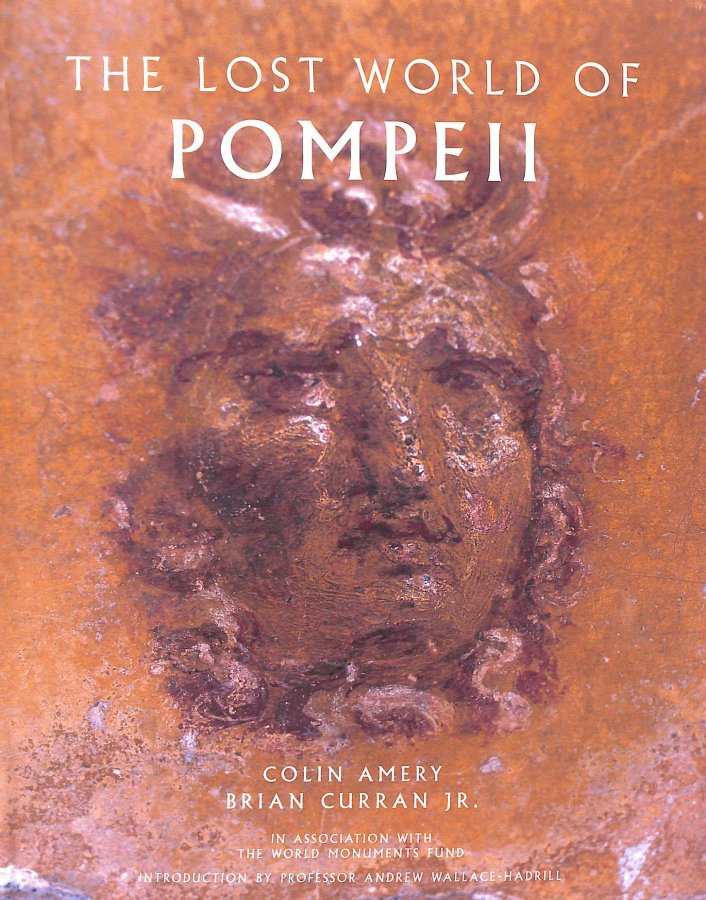 Image for The the Lost World of Pompeii (Getty Trust Publications: J. Paul Getty Museum)