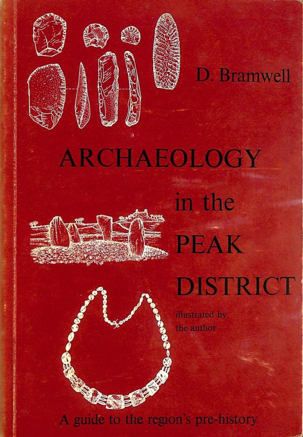 Image for Archaeology in the Peak District: A Guide to the Region's Prehistory