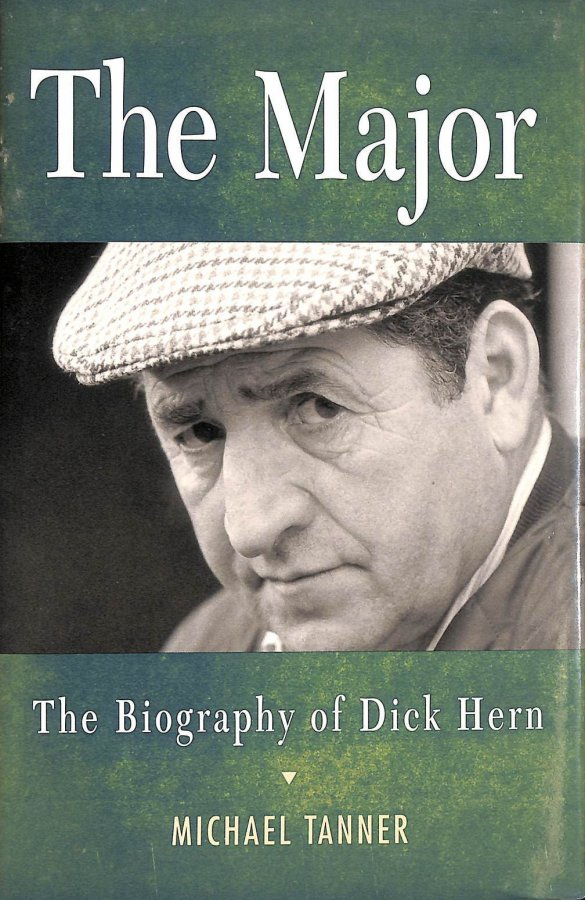 Image for The Major: The Biography of Dick Hern
