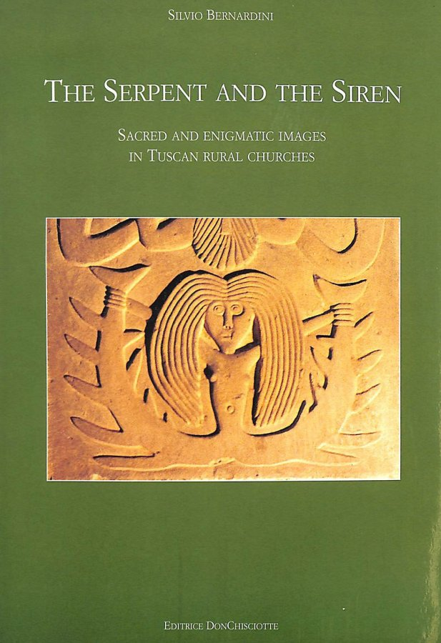 Image for The Serpent and the Siren: Sacred and Enigmatic Images in Tuscan Rural Churches