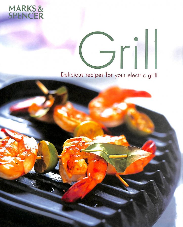 Image for Grill  Delicious Recipes For Your Electric Grill  :
