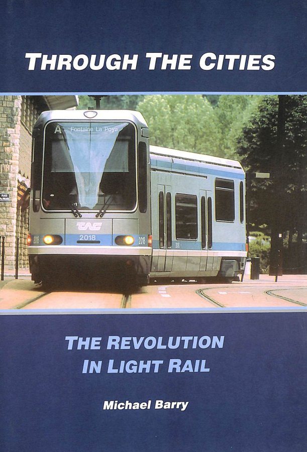 Image for Through the Cities: The Revolution in Light Rail