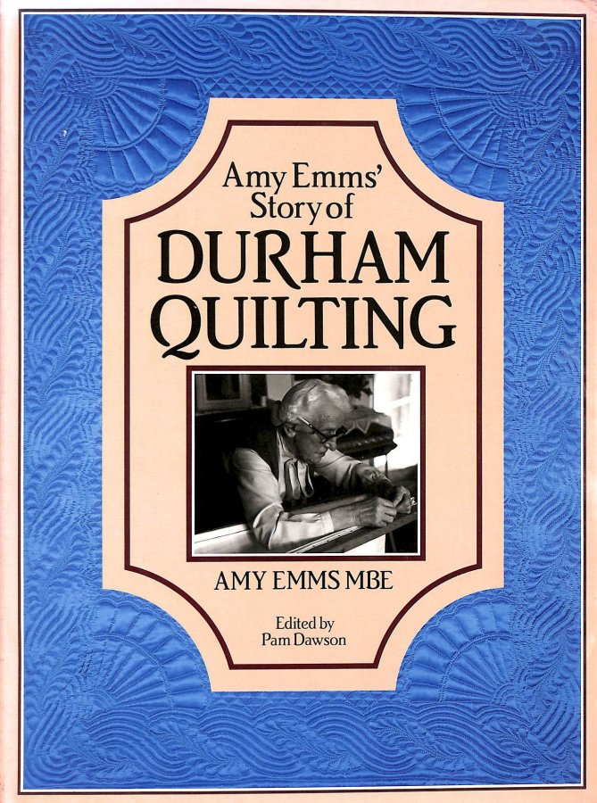 Image for Amy Emms' Story of Durham Quilting