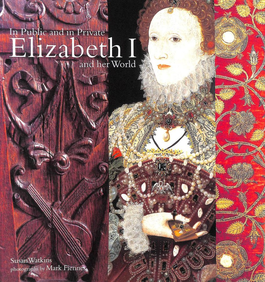 Image for In Public and in Private: Elizabeth I and Her World