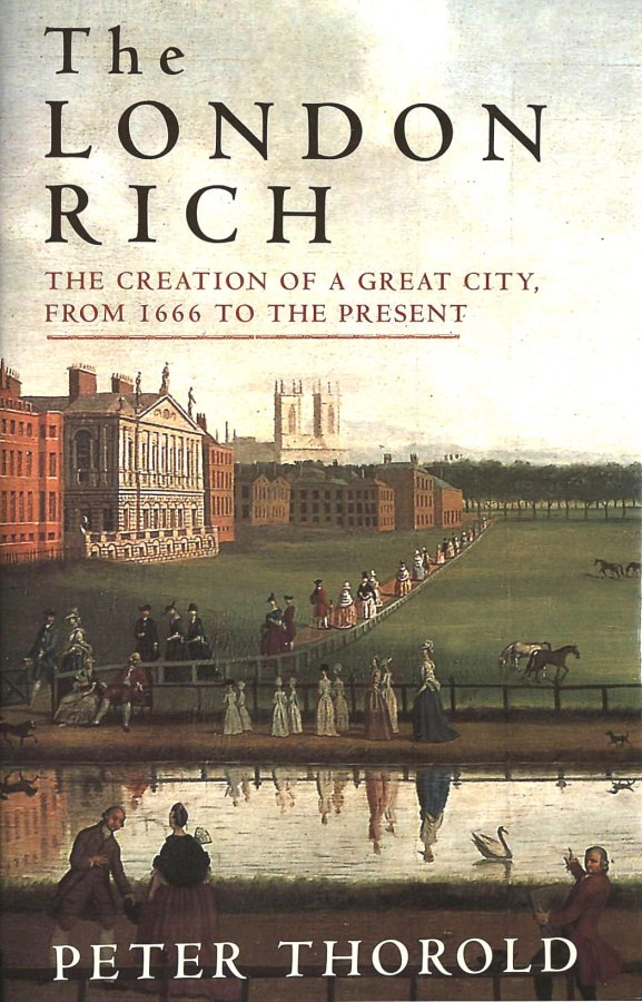 Image for The London Rich: The Creation of a Great City, from 1666 to the Present